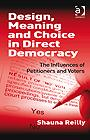 Design, Meaning and Choice in Direct Democracy: The Influences of Petitioners and Voters EB9781409409748