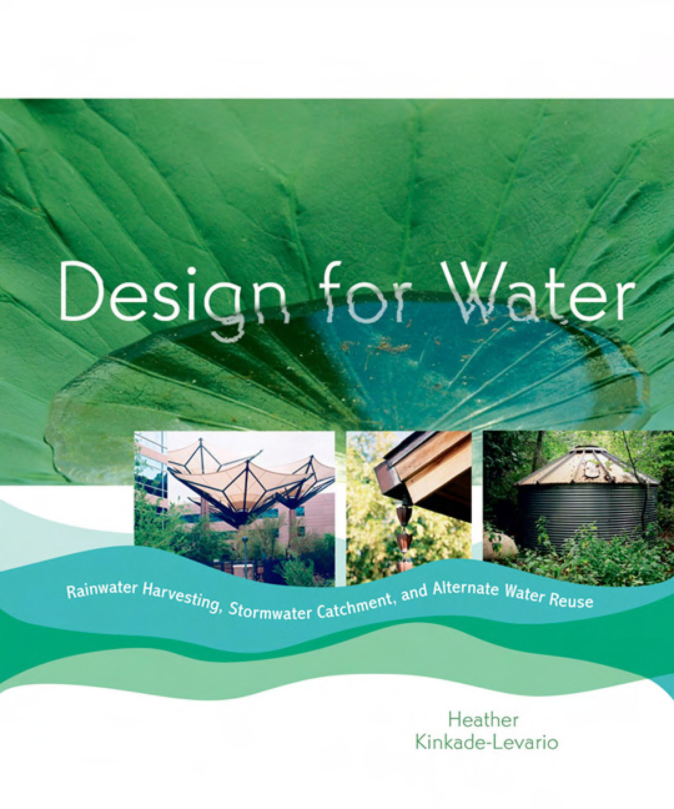 Design for Water: Rainwater Harvesting, Stormwater Catchment, and Alternate Water Reuse EB9781550923407