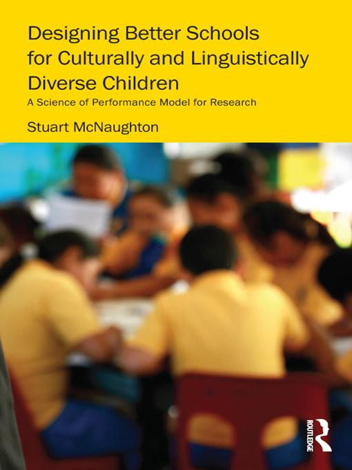 Designing Better Schools for Culturally and Linguistically Diverse Children EB9781136859168