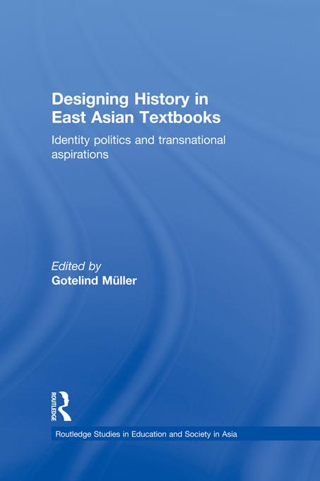 Designing History in East Asian Textbooks EB9781136826917