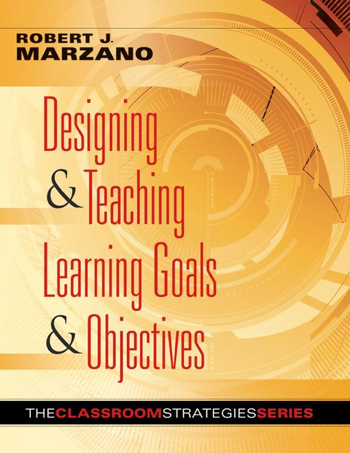 Designing & Teaching Learning Goals & Objectives EB9781935542445