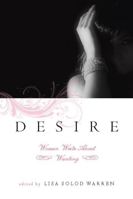 Desire: Women Write About Wanting EB9781580054096