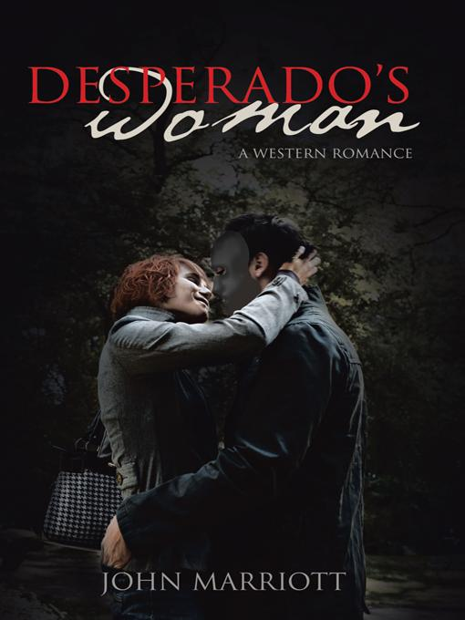 Desperado's Woman: A Western Romance EB9781426969331