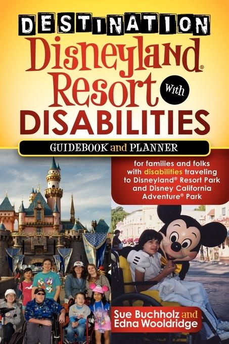 Destination Disneyland Resort with Disabilities EB9781600379352
