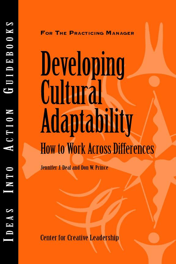 Developing Cultural Adaptability: How to Work Across Differences EB9781932973228