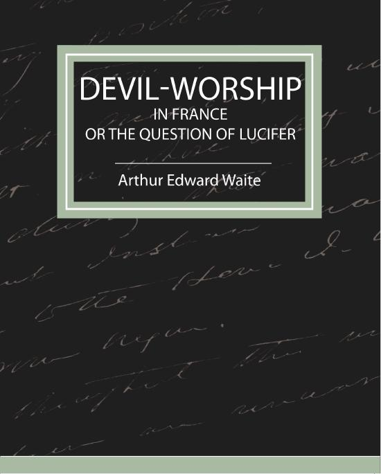 Devil-Worship in France - or the Question of Lucifer EB9781438554471