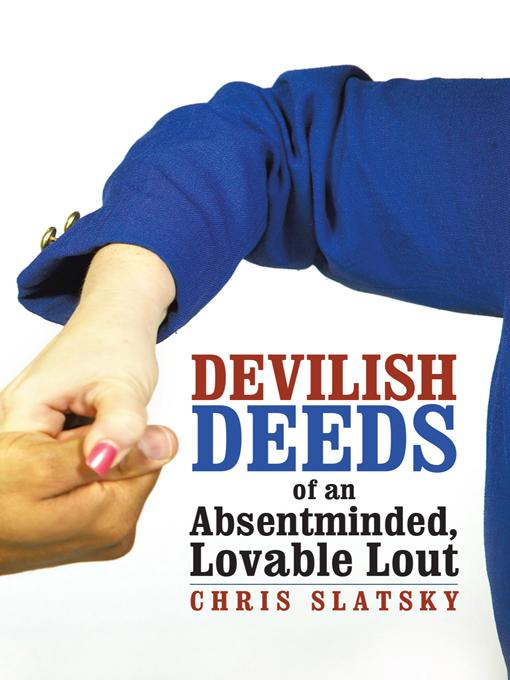 Devilish Deeds of an Absentminded, Lovable Lout EB9781469795195