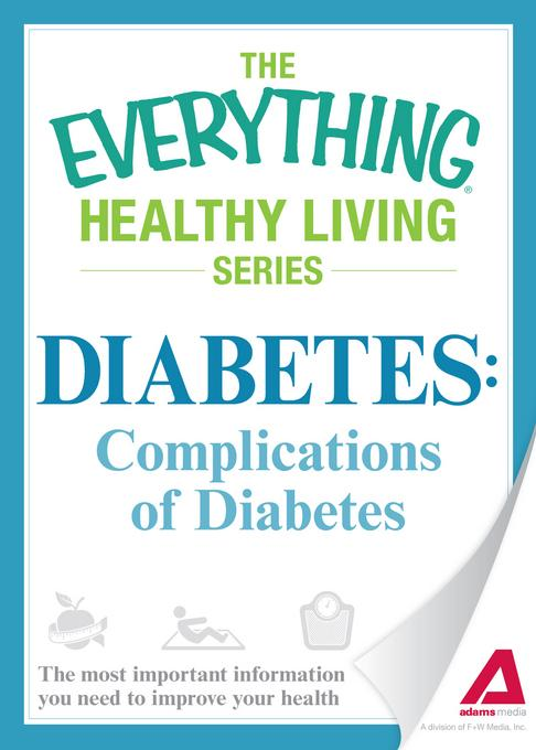 Diabetes: Complications of Diabetes: The most important information you need to improve your health EB9781440540820