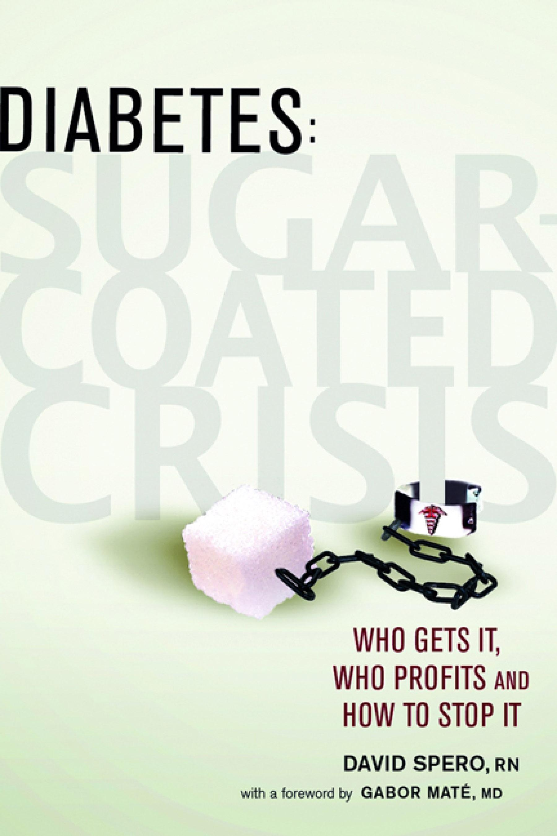 Diabetes: Who Gets it, Who Profits and How to Stop it EB9781550923742