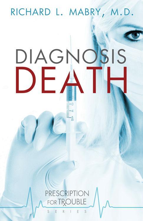 Diagnosis Death: Prescription for Trouble Series #3 EB9781426726224