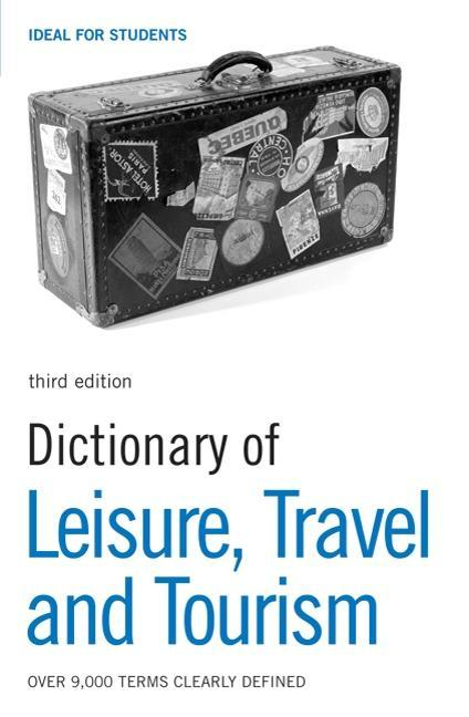 Dictionary of Leisure, Travel and Tourism EB9781408102121