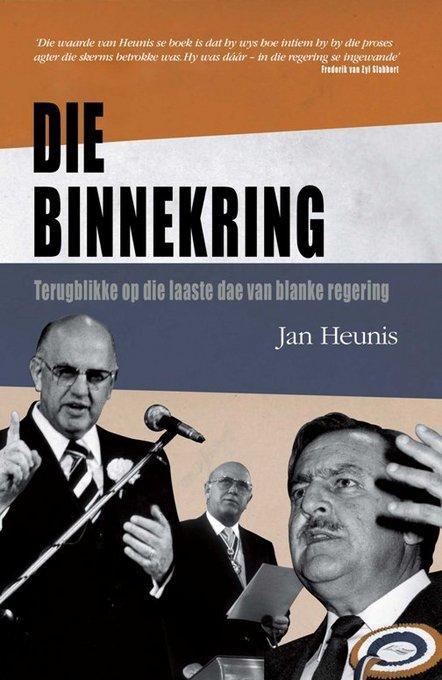 Die Binnekring: Terugblikke Op Die Laaste Dae Van Blanke Regering EB9781868425082