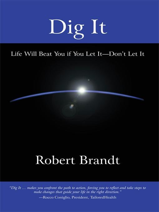 Dig It: Life Will Beat You if You Let It-Don't Let It EB9781450273411