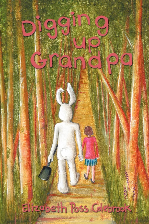 Digging Up Grandpa EB9781425179946