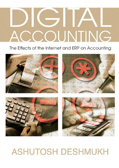 Digital Accounting: The Effects of the Internet and ERP on Accounting EB9781591407409
