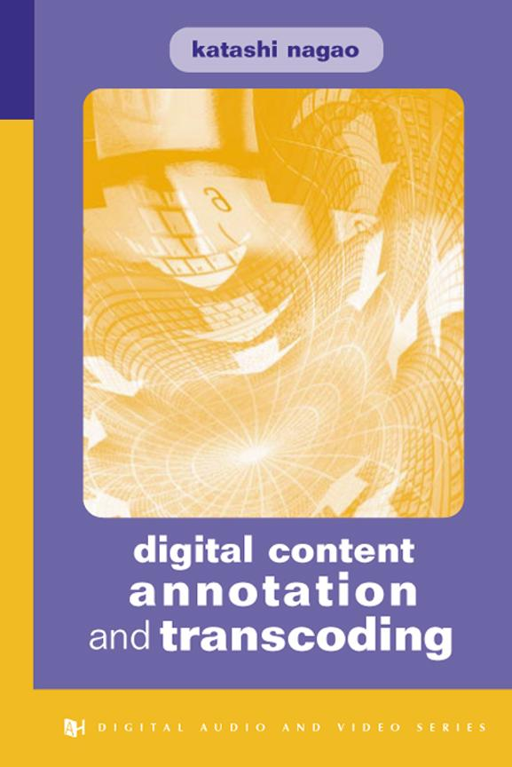 Digital Content Annotation and Transcoding EB9781580536035