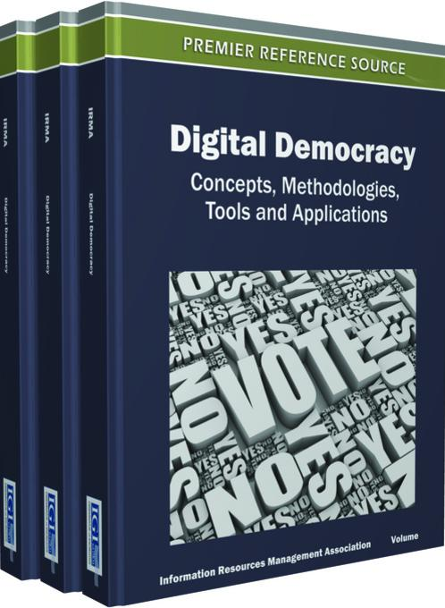 Digital Democracy: Concepts, Methodologies, Tools, and Applications (3 Vols.)