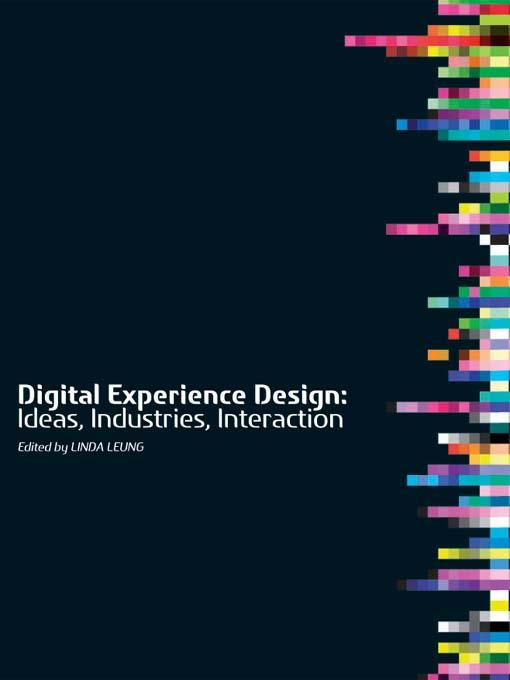 Digital Experience Design: Ideas, Industries, Interaction EB9781841502090