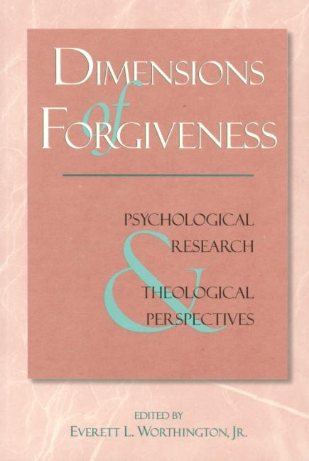 Dimensions Of Forgiveness: A Research Approach EB9781932031461