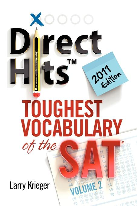 Direct Hits Toughest Vocabulary of the SAT: Volume 2 2011 Edition EB9781936551033