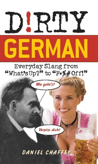 Dirty German: Everyday Slang from EB9781569758502