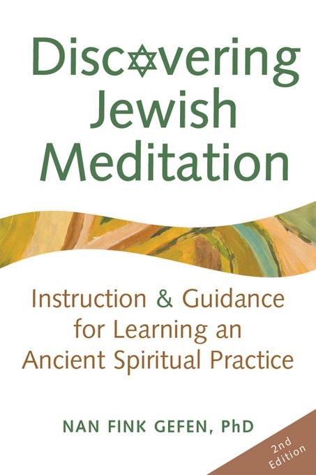 Discovering Jewish Meditation, 2nd Edition: Instruction & Guidance for Learning an Ancient Spiritual Practice EB9781580235037