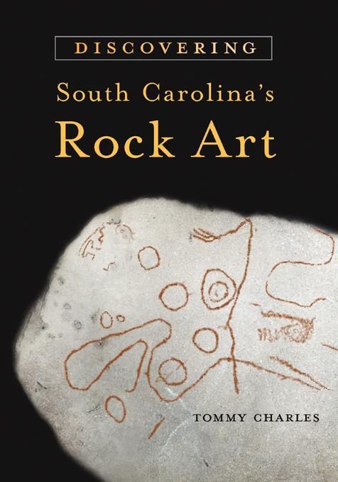 Discovering South Carolina's Rock Art EB9781611172126