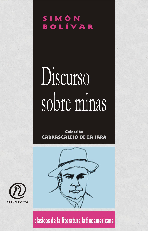 Discurso sobre minas: Colecci?n de Cl?sicos del Pensamiento Universal