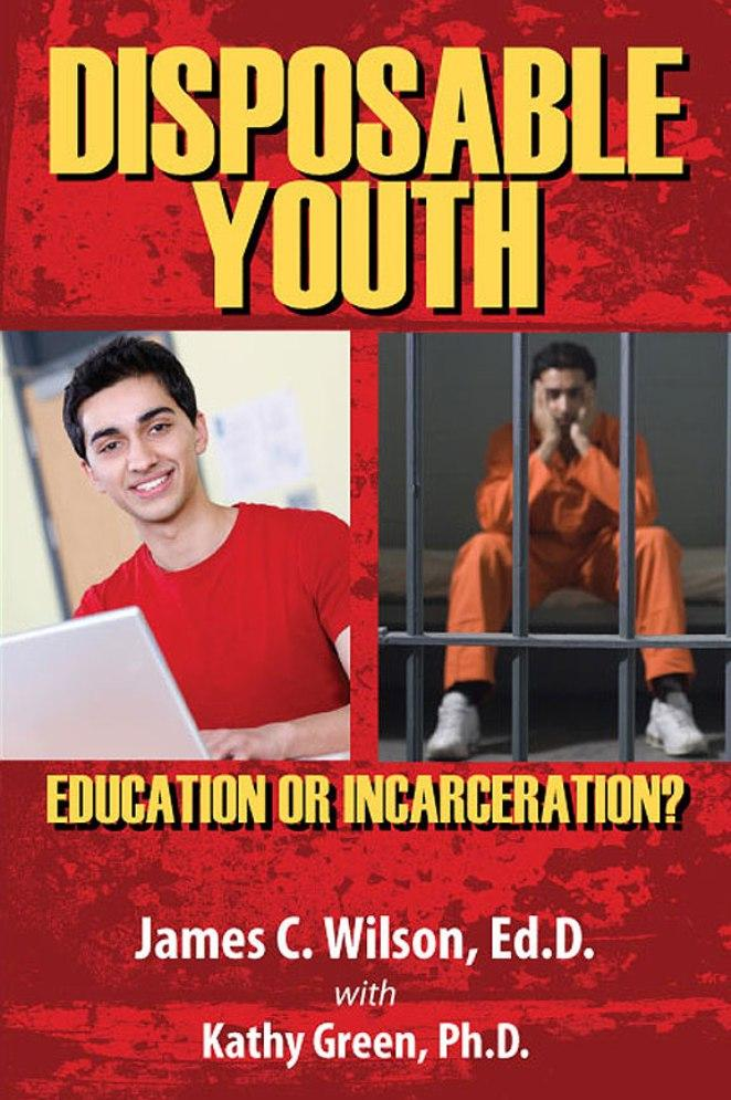 Disposable Youth: Education or Incarceration? EB9781622120307