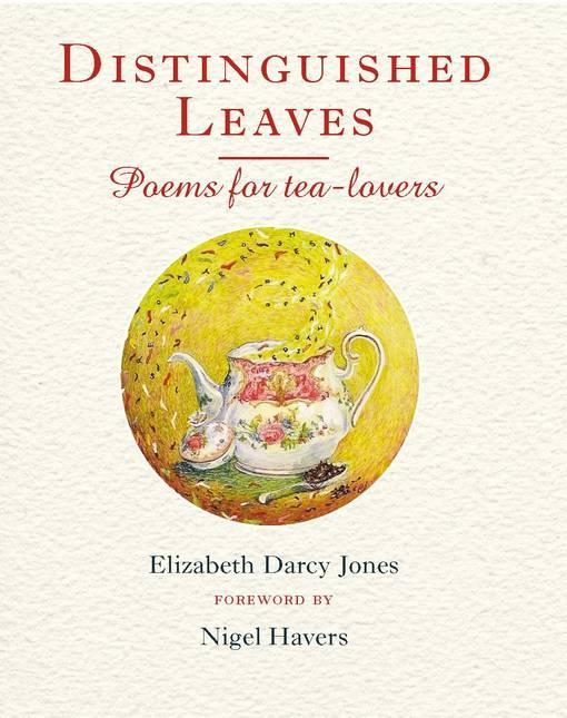 Distinguished Leaves: Poems for Tea Lovers EB9781846891366