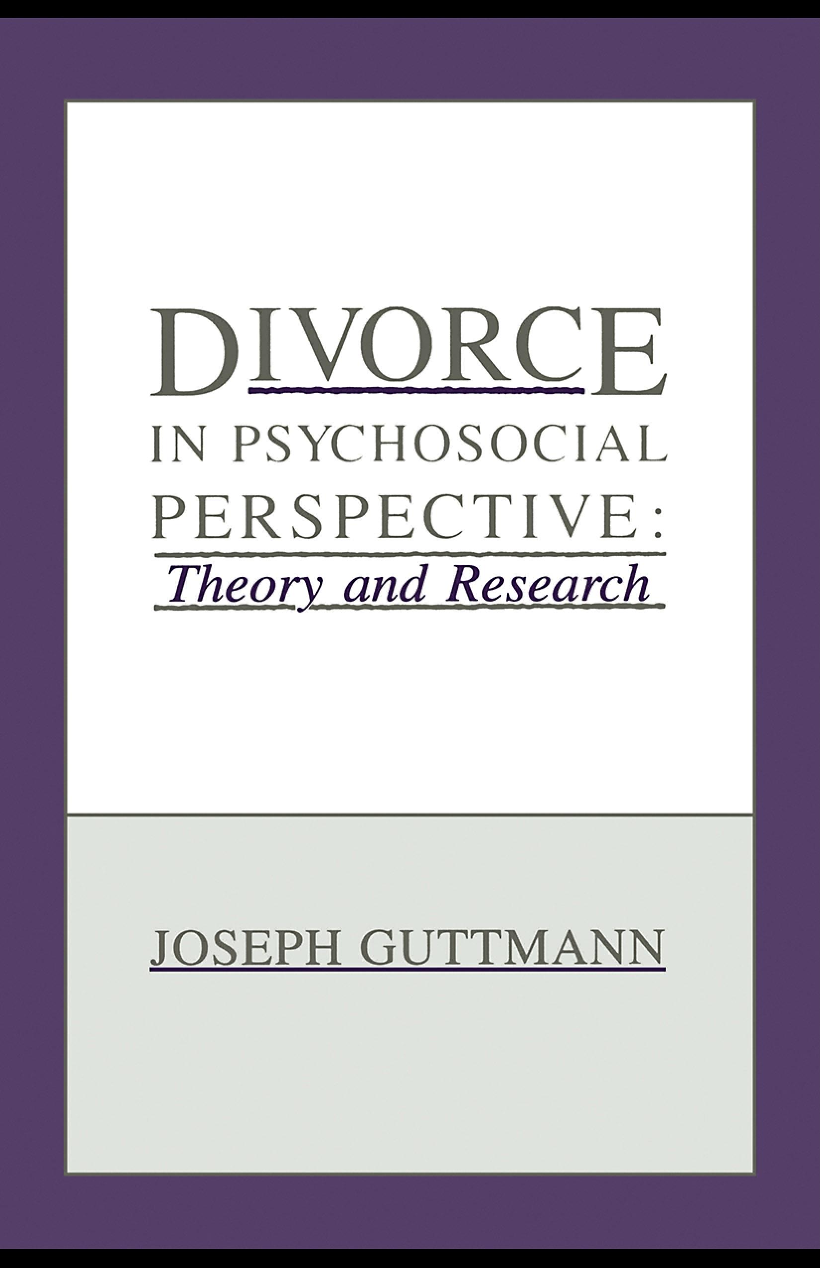 Divorce in Psychosocial Perspective: Theory and Research