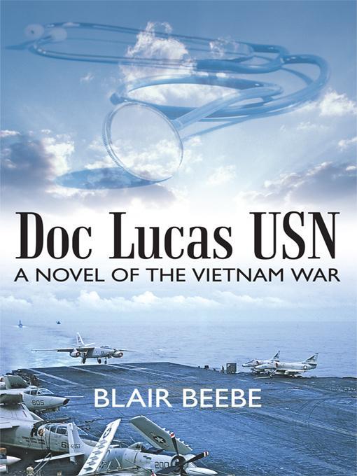 Doc Lucas USN: A Novel of the Vietnam War EB9781450232586
