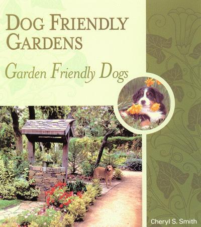 Dog Friendly Gardens, Garden Friendly Dogs EB9781929242863
