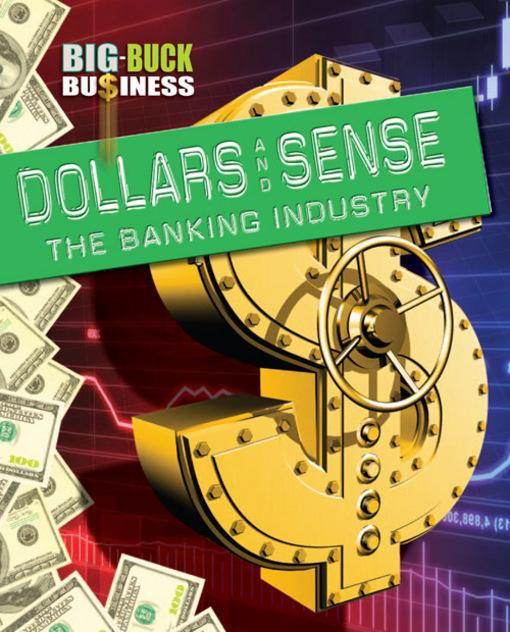 Dollars and Sense: The Banking Industry