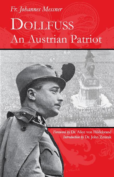 Dollfuss: An Austrian Patriot EB9781932528367