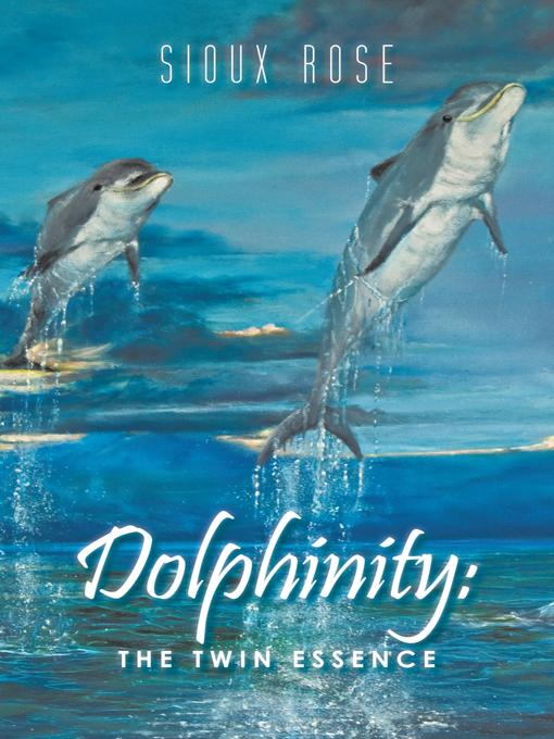 Dolphinity: The Twin Essence EB9781462047666