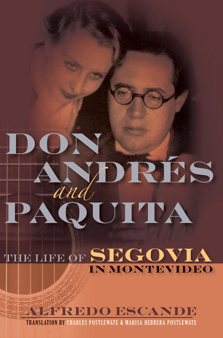 Don Andres and Paquita: The Life of Segovia in Montevideo EB9781476821344