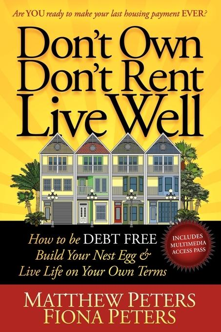 Don't Own, Don't Rent, Live Well EB9781600378812