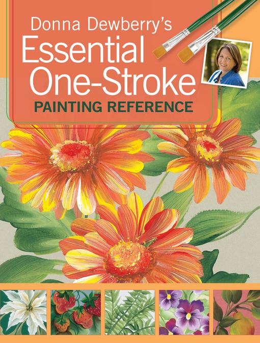 Donna Dewberry's Essential One-Stroke Painting Reference EB9781440317224