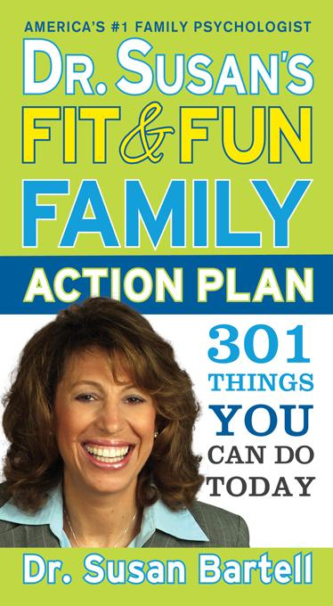 Dr. Susan's Fit and Fun Family Action Plan: 301 Things You Can Do Today EB9781402247415