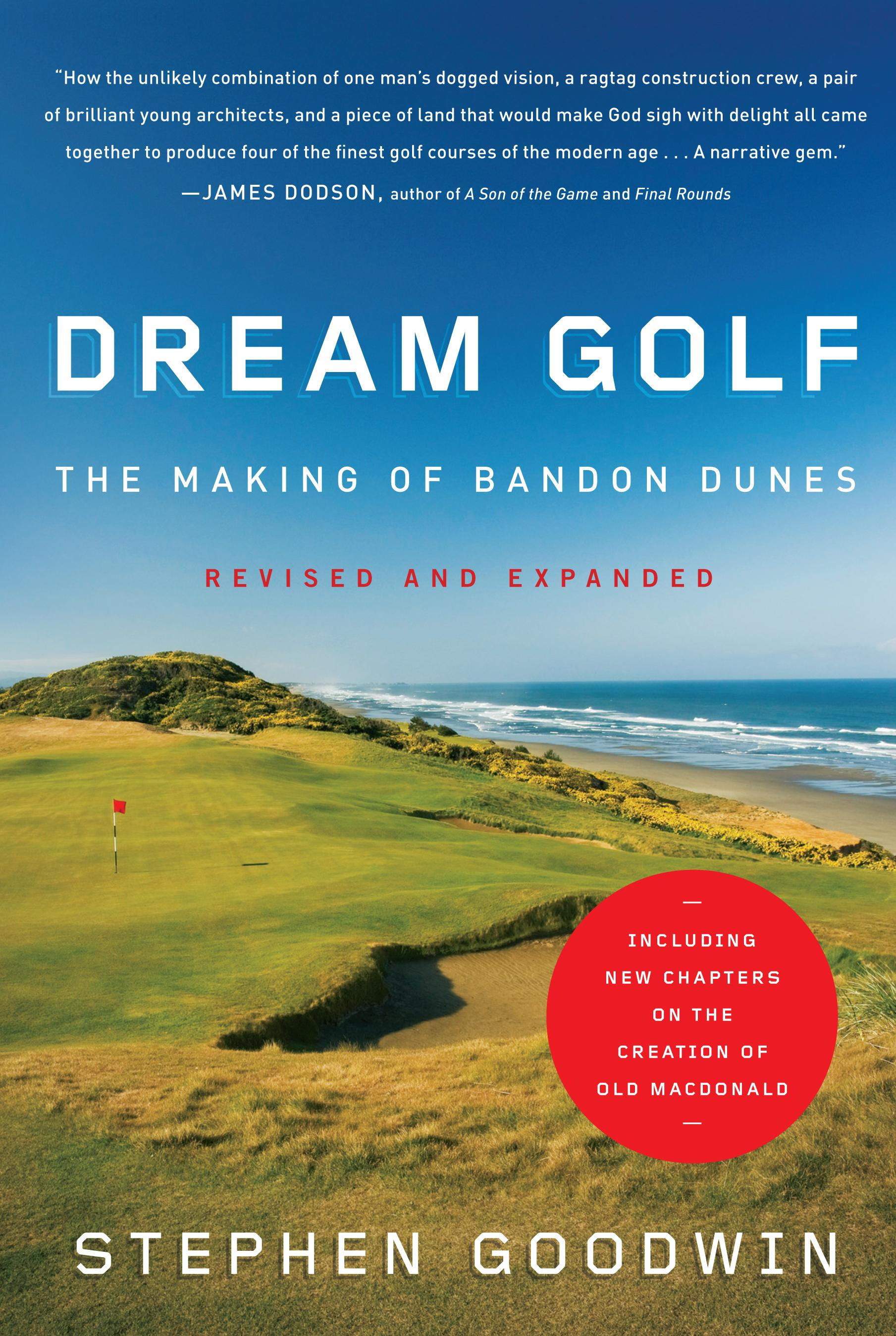 Dream Golf: The Making of Bandon Dunes, Revised and Expanded EB9781616200114