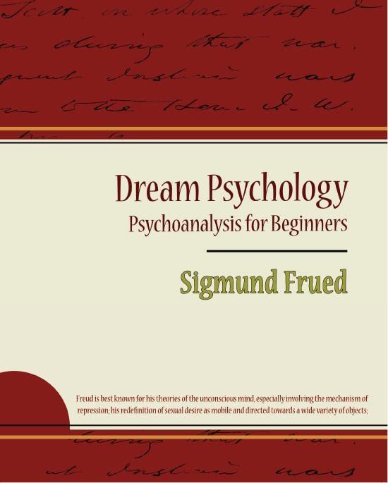 Dream Psychology - Psychoanalysis for Beginners - Sigmund Frued EB9781438557502