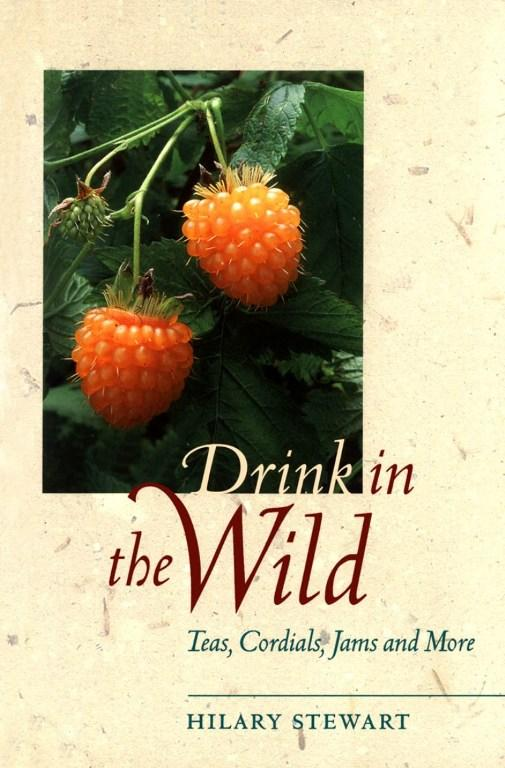 Drink in the Wild: Teas, Cordials, Jams and More EB9781926685649