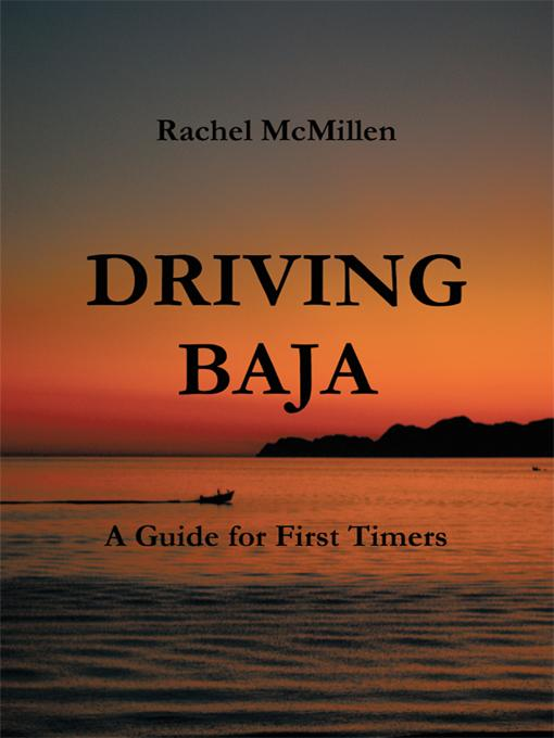 Driving Baja: A Guide for First Timers EB9781426902116