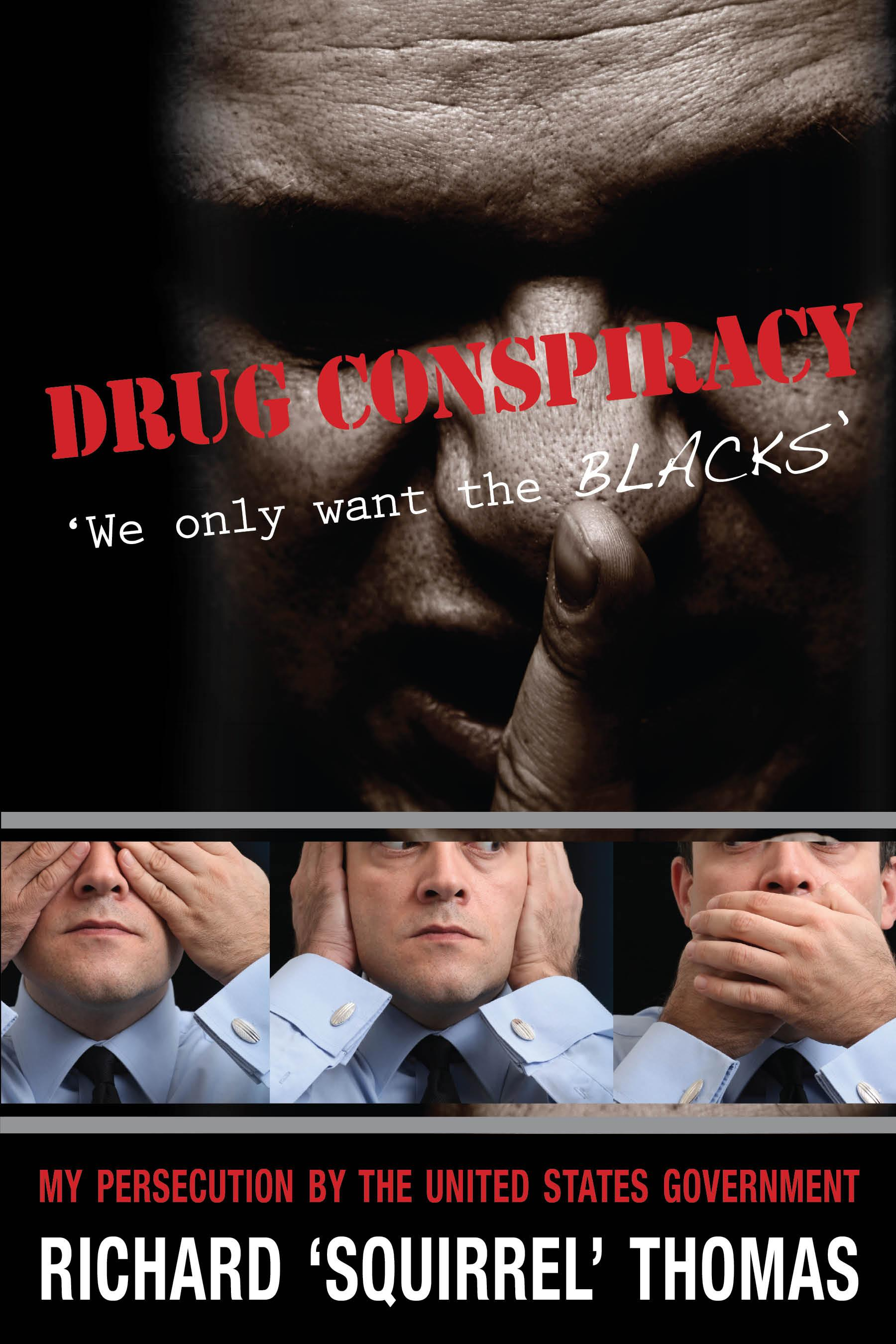 Drug Conspiracy: We Only Want the Blacks EB9781603060653