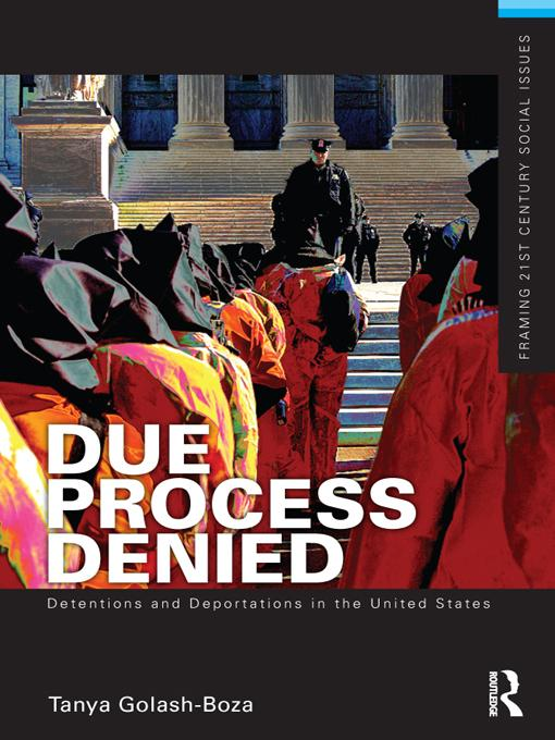 Due Process Denied: Detentions and Deportations in the United States EB9781136342295