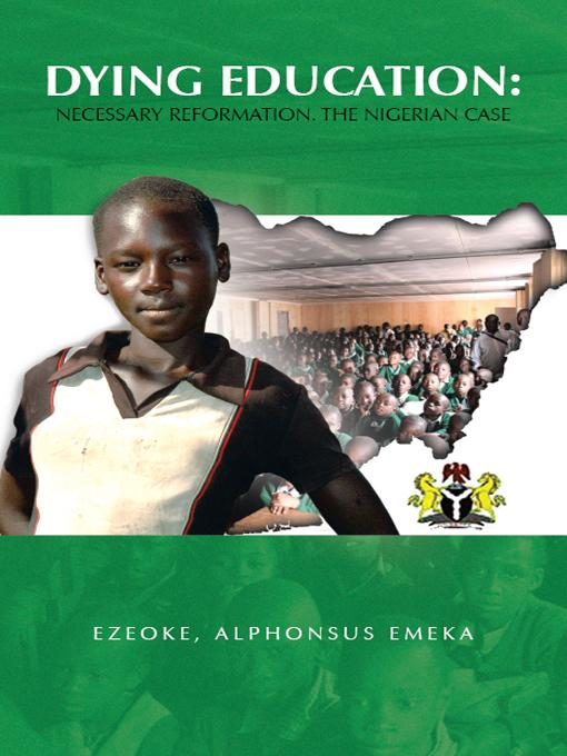 Dying Education: Necessary Reformation. The Nigerian Case EB9781462051601