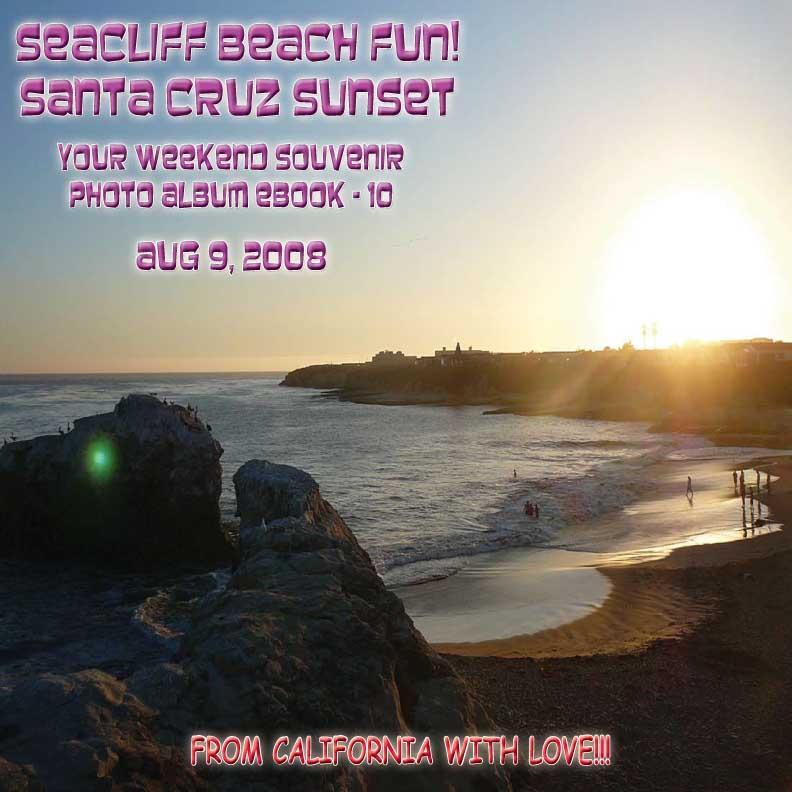 Seacliff Beach Fun!  Santa Cruz Sunset ? August 9, 2008 - Northern California Paradise Beach Series (English eBook C10) EB9781414904078