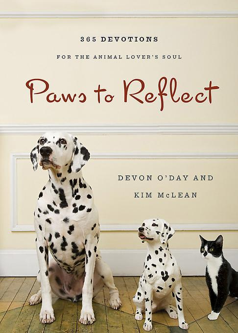 Paws to Reflect: 365 Daily Devotions for the Animal Lover's Soul EB9781426755781