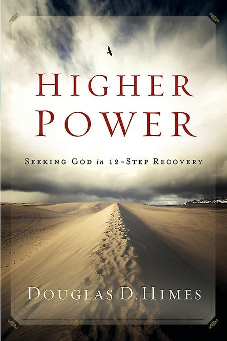 Higher Power: Seeking God in 12 Step Recovery EB9781426759444